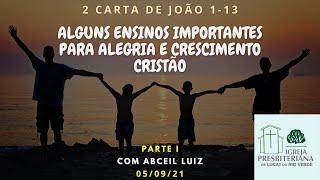 Culto - Alguns ensinos importantes para alegria e crescimento cristão - 05/09/21