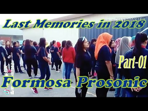 FORMOSA PROSONIC TECHNICS  industries  (VC) the last memories at the 2018 #Part- 01