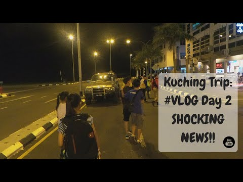 Kuching Trip, #VLOG Day 2: Shocking News!!