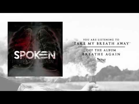 Spoken - Take My Breath Away (Audio)