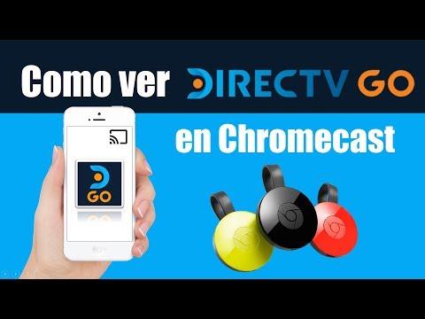 Como Ver DIRECTV GO En Chromecast