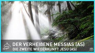 Der Verheißene Messias (as) - Die zweite Wiederkunft Jesu (as) | Stimme des Kalifen