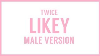 [MALE VERSION] TWICE - LIKEY
