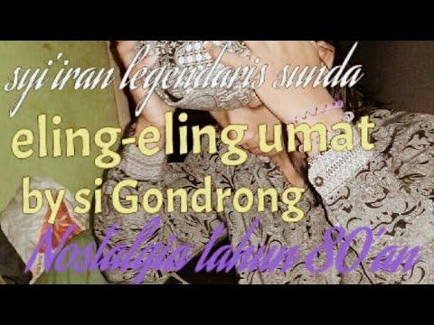Syairan Pupujian Legendaris Sunda Eling Eling Umat By Si Gondrong