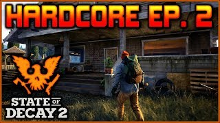"HARDCORE Ep.2 ""Making the Community Happy"" State of Decay 2 Playthrough"