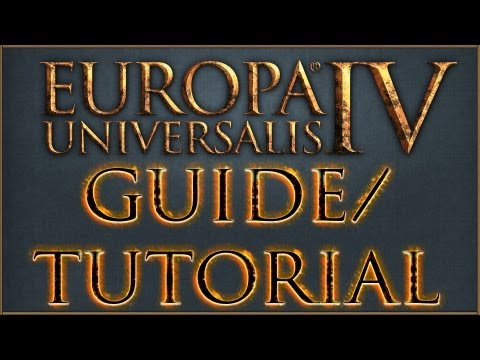 Europa Universalis IV Tutorial/Guide 01 - Grundlagen (Deutsch/Full HD)
