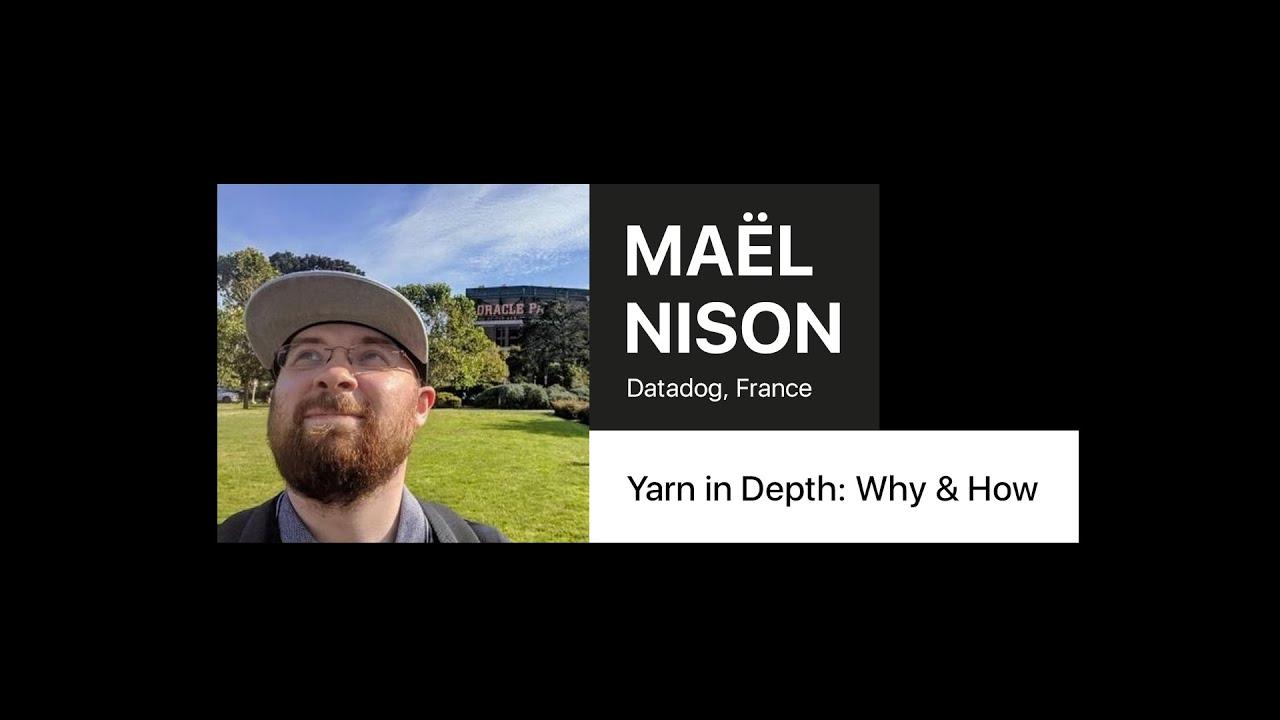 Yarn in Depth: Why & How – Maël Nison