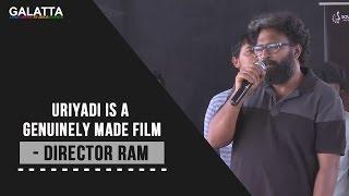 Uriyadi Is A Genuinely Made Film - Director Ram