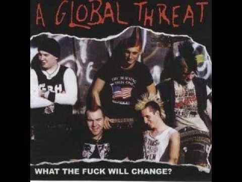 A Global Threat  - What The Fuck Will Change [Full Album 1999]