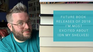 Future Book Releases of 2019 I'm Most Excited About | July 2019