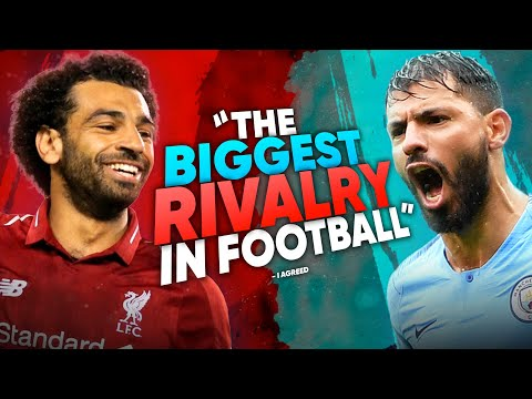 """""""Liverpool vs Manchester City Is The Biggest Rivalry In The Premier League"""" 