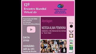 12º ENCONTRO MUNDIAL VIRTUAL DO TEATRO DA SOLIDÃO SOLIDÁRIA