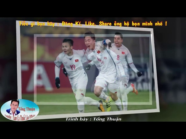Asian cup 2019 nhạc chế | TÊN CÁC CẦU THỦ VIỆT NAM | Tự Hào Bóng Đá Việt Nam | Tống Thuận