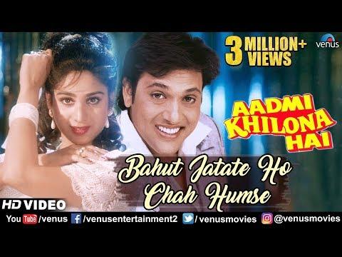Bahut Jatate Ho Chah Humse Hd Video  Govinda  Alka Yagnik & Mohammad Aziz  Aadmi Khilona Hai