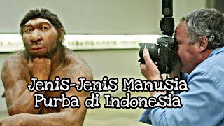 Download Jenis-Jenis Manusia Purba di Indonesia!!
