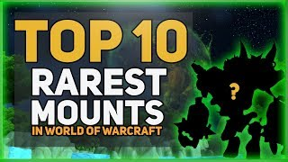Top 10 Rarest World Of Warcraft Mounts
