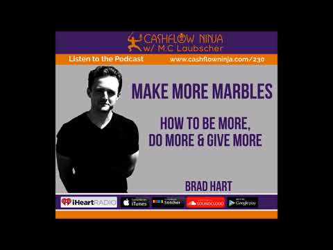 230: Brad Hart: How To Be More, Do More & Give More
