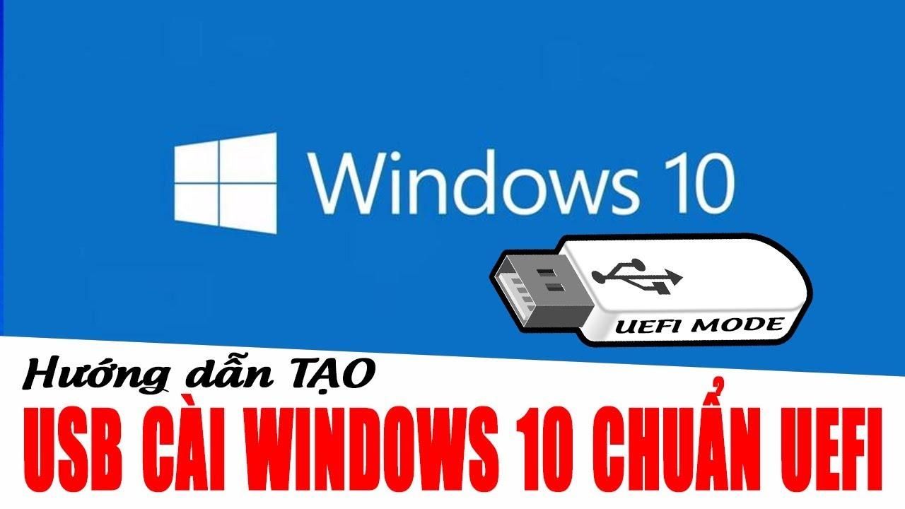 Chu Đặng Phú HƯỚNG DẪN TẠO USB CÀI ĐẶT WINDOWS 10 THEO CHUẨN UEFI MỚI NHẤT 2018