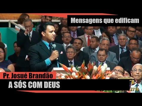 Pr. Josué Brandão - A Sós Com Deus