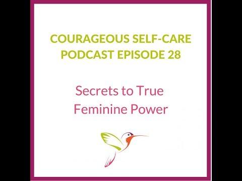 Self Care: Secrets to True Feminine Power