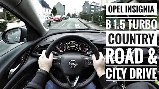 Opel Insignia B 1.5 Turbo Sports Tourer (2018) - POV Country Road and City DrIve (60FPS)