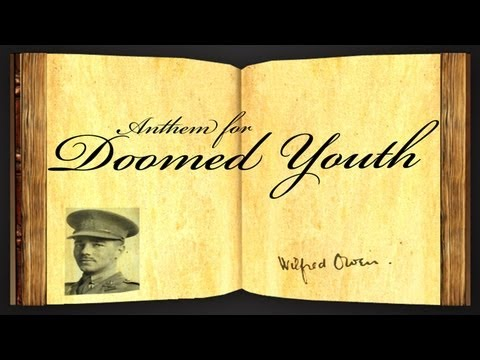 wilfred owens anthem for doomed youth Anthem for doomed youth wilfred owen active techniques click to enlarge  owen's distaste for war becomes increasingly clear in 'anthem for doomed youth' how is .