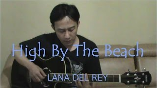 Lana Del Rey - High by The Beach (Guitar Instrumental Fingerstyle Cover)