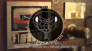 Blue Swede - Hooked on a Feeling (Snakey remix)