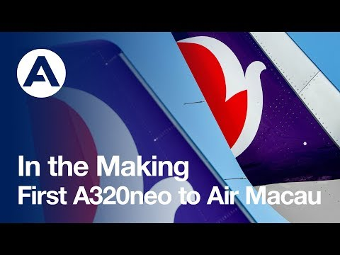 In the Making: First A320neo to Air Macau