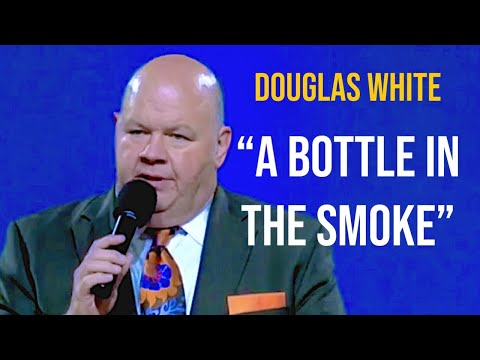 "Bishop Douglas White preaching ""A Bottle In The Smoke"""
