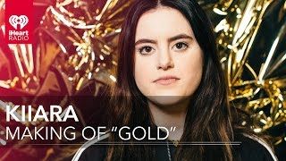 "Kiiara - How She Made ""Gold"""
