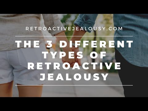 The Three Different Types Of Retroactive Jealousy An Explainer