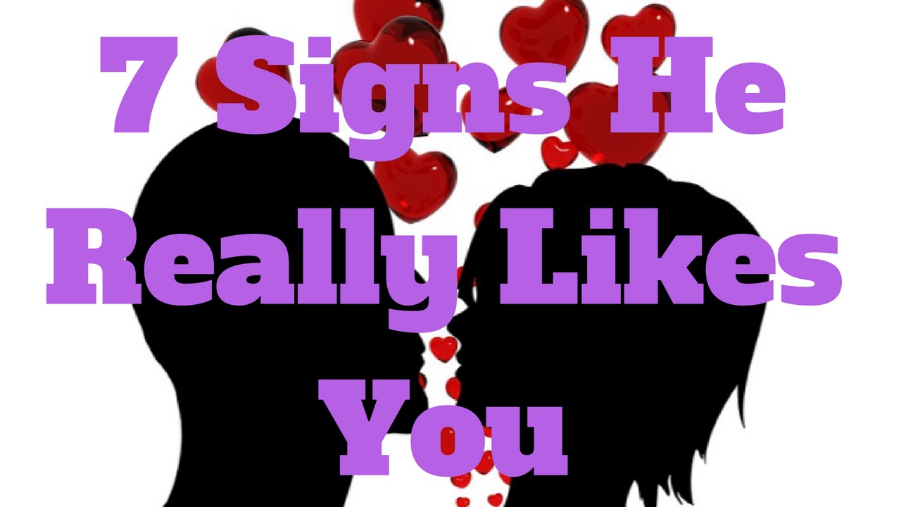 Signs he really likes you dating