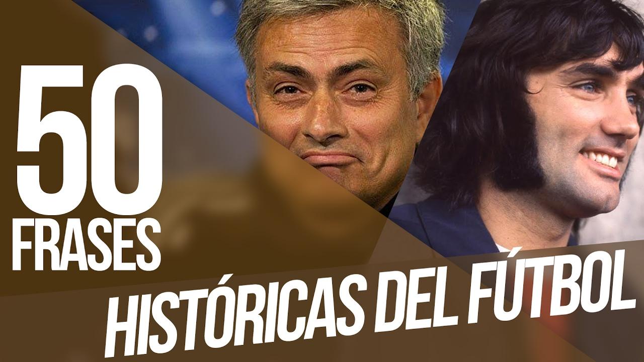 Las 50 Mejores Frases De La Historia Del Fútbol Campeones