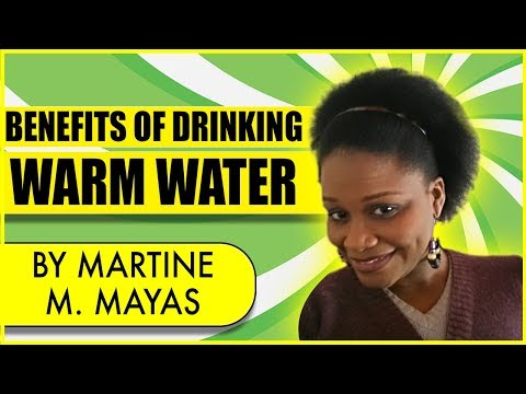 Benefits of Drinking Warm Water (2018)