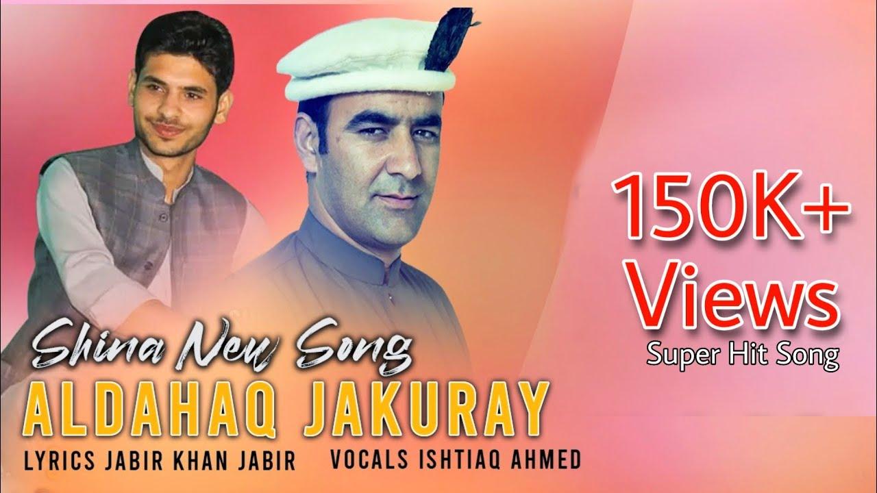 Download Aldahaq jakuray | Shina New Song  |  Lyrics Jabir khan jabir | Vocals Ishtiaq Ahmed | Gb Network