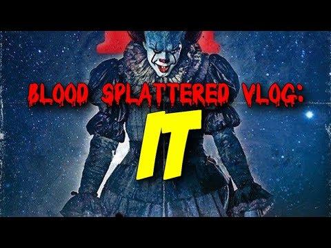 It (2017) - Blood Splattered Vlog (Horror Review)