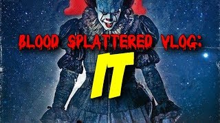 It (2017) - Blood Splattered Vlog (Horror Review)