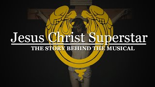 The Story of Jesus Christ Superstar