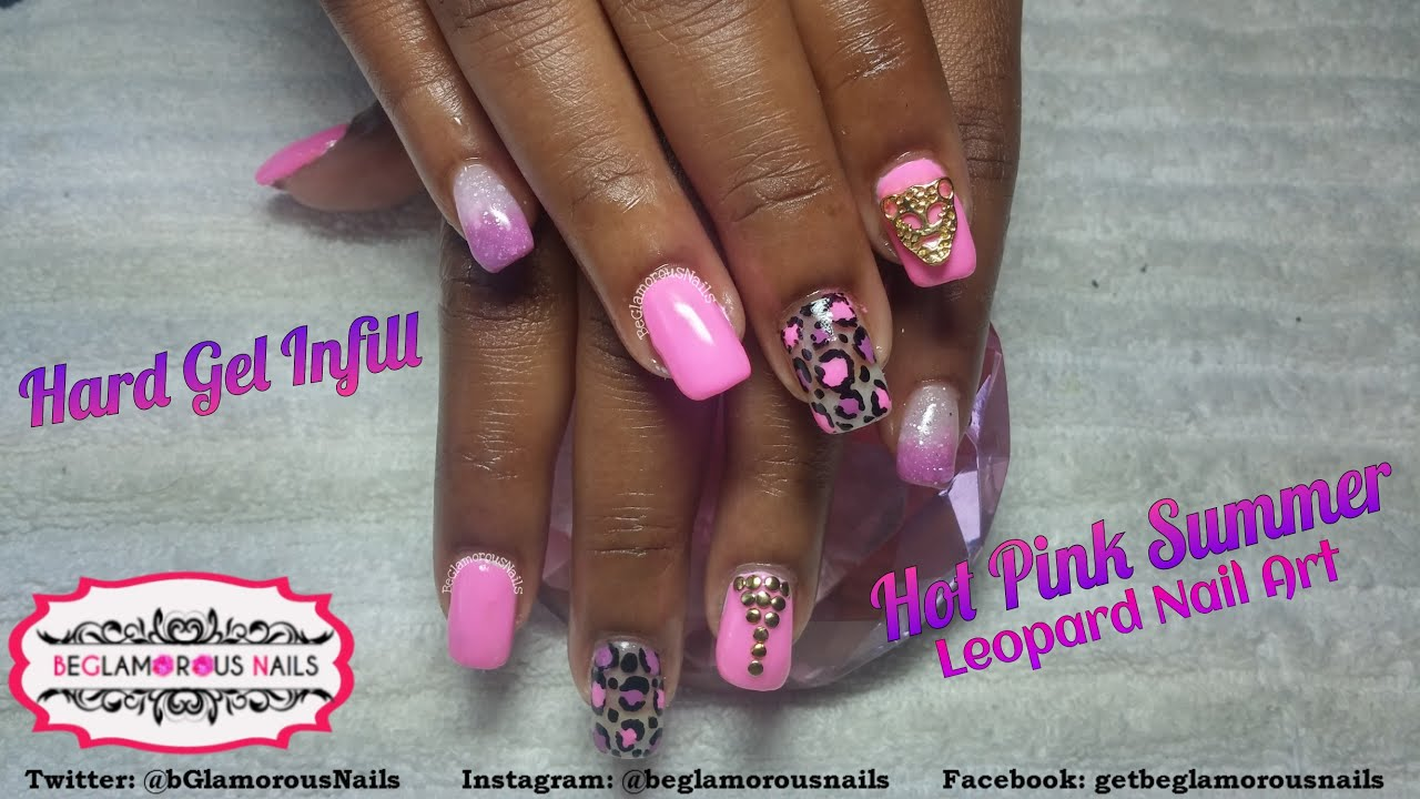 How To | Hard Gel InFill | Hot Pink Summer | Leopard Nail Art ...
