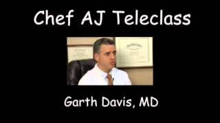 Chef AJ Teleclass - Dr. Garth Davis, MD