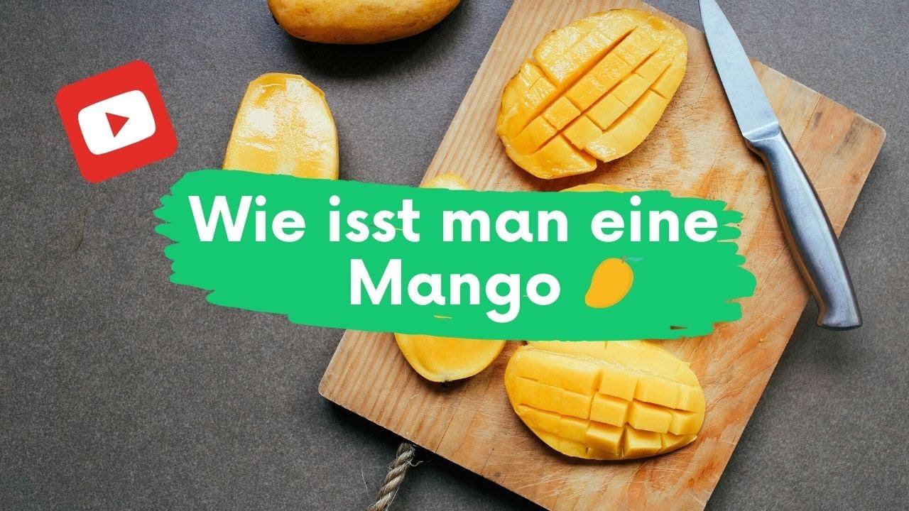 Wie Ißt Man Eine Mango