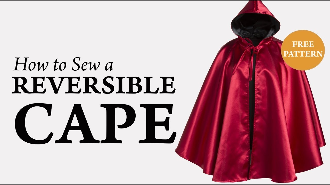 How to Sew a Reversible Cape Tutorial - YouTube