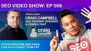 ▷ SEO Video Show: Episode 006 - Craig Campbell, SEO News, SEO Training, Backlinks, Content Creation