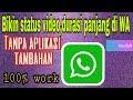 Status Video Durasi Panjang Tanpa Aplikasi Tambahan - Tutorial WhatsApp