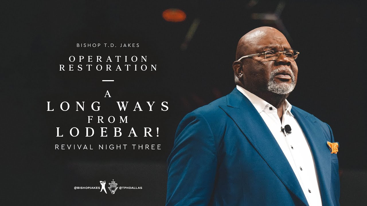 Download A Long Ways From Lodebar! - Bishop T.D. Jakes
