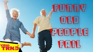 Seniors Young At Heart - Funny nice Enjoy - Viral TRND Videos