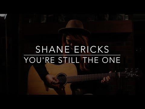 Shane Ericks - You're Still The One
