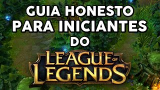 GUIA HONESTO PARA INICIANTES DO LOL