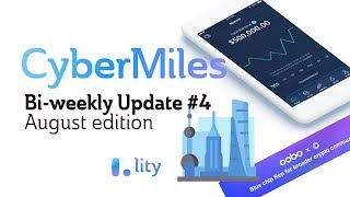 CyberMiles Bi-weekly Updates #4 - August 2018